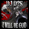 DJ D?S - I Will Be God  *Free Download*