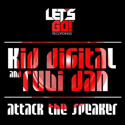 Kid Digital and Rubi Dan - Attack The Speaker