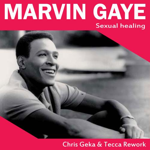 Marvin Gaye - Sexual Healing (Chris Geka & Tecca Rework) [FREE DOWNLOAD]
