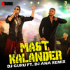Download Mast Kalandar Dj Guru Ft Dj Ana Mp3