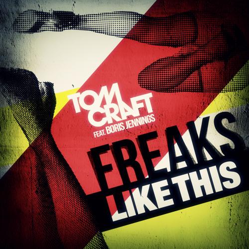 Tomcraft feat. Boris Jennings - Freaks Like This (Snippet)
