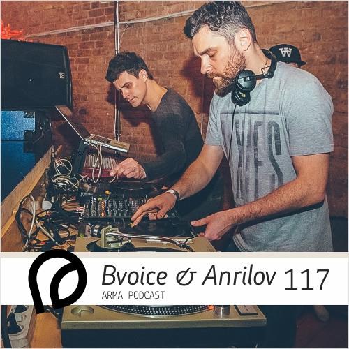 ARMA PODCAST 117: Bvoice & Anrilov @ etc.
