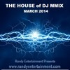 THE HOUSE of DJ MMIX - MARCH 2014