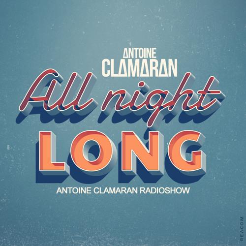 Antoine Clamaran's Radio Show   All Night Long 165