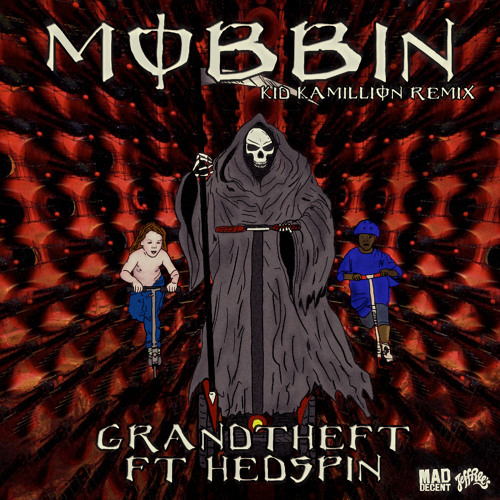 Mobbin feat. Hedspin (Kid Kamillion Remix) [Mad Decent]