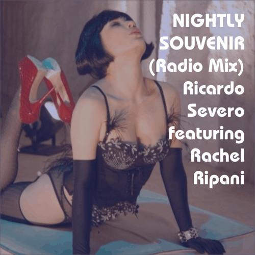Nightly Souvenir (Radio Mix) - Ricardo Severo featuring Rachel Ripani