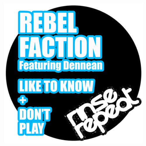 Rebel Faction feat Dennean - Don't Play [RINSE013] Release 3rd May 2014