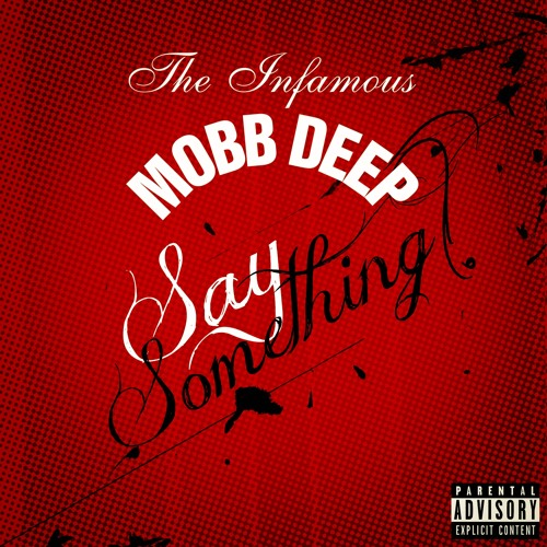 Mobb Deep's 'Say Something'