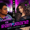 My Name Is Ram Jaane (Bollywood Mix)