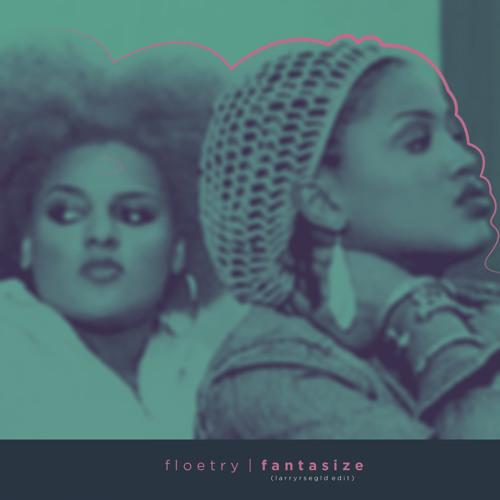Floetry - Fantasize. (larryrsegld edit)