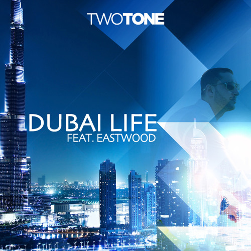 Two Tone Feat Eastwood -Dubai Life (prod by Ramillion)