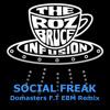 Roz Bruce Infusion - Social Freak ( Domasters F.T EBM Remix )