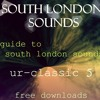 SLS - Podcast 7 - Guide to South London Sounds, 'Ur Classic 5' & Free Downloads