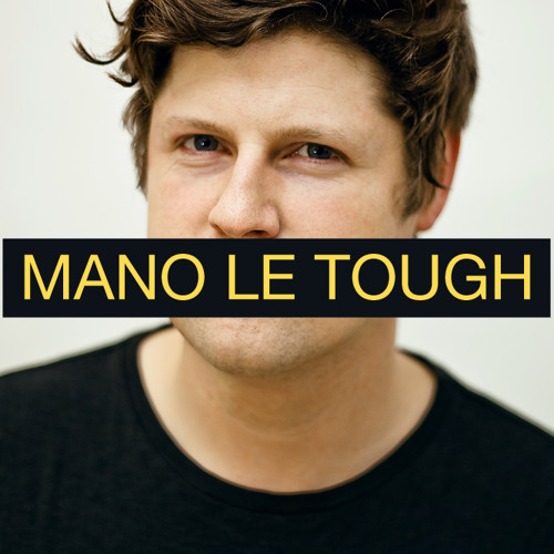 take 2: mano le tough love