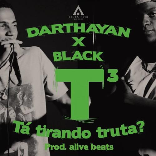 Tá Tirando Truta BlacK BbS part. Darthayan  (Prod. Alive Beats)