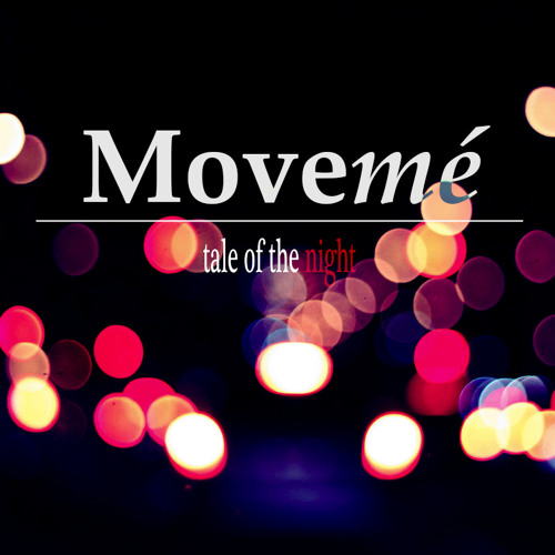 Movemé Music - Tale Of The Night