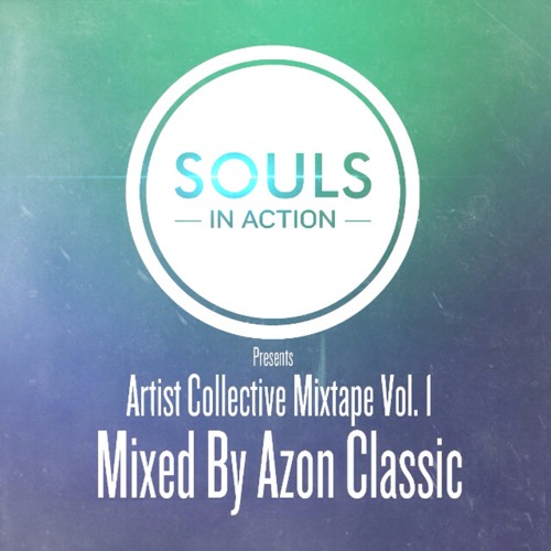 Souls In Action Artist Collective Mixtape Vol. 1 Mixed By Azon Classic