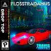 FLOSSTRADAMUS - DROP TOP FEAT. TRAVIS PORTER