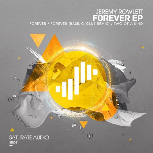 Jeremy Rowlett - Forever (Basil O'Glue Remix) [out soon]