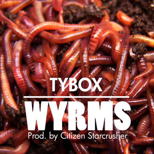 WYRMS Prod. by Citizen Starcrusher
