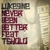 LUKE9INE - NEVER BEEN BETTER Feat. TSHOLO