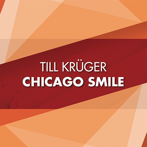 Till Krüger - Chicago Smile | FREE DOWNLOAD