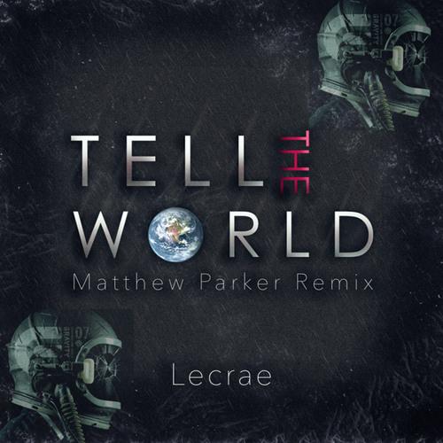 Lecrae - Tell The World feat. Mali Music (Matthew Parker Remix)
