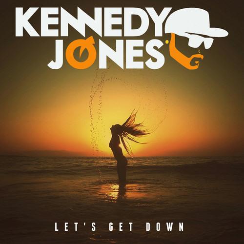 Kennedy Jones - Lets Get Down [Free Download]
