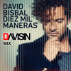 Diez Mil Maneras - David Bisbal (Dj Davisin Mix)