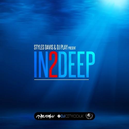 DJcity co uk - Styles Davis & DJ Play - IN2DEEP by