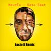 NaurEa - Bate Beat (Lucio K Remix) 120BPM