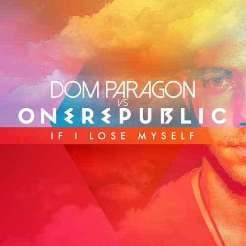 OneRepublic - If I Lose Myself (Dom Paragon 2014 Remix)