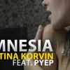 KRISTINA KORVIN feat. PYEP - AMNESIA (Original Mix)