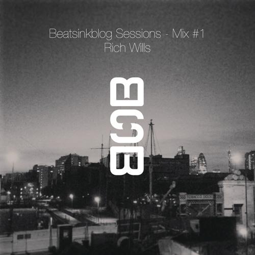 Rich Wills - Beatsinkblog Sessions - Mix #1 (Free Download)