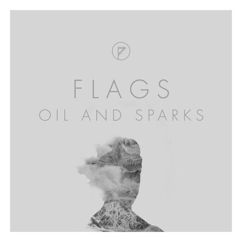 Flags – Oil and Sparks EP 2014
