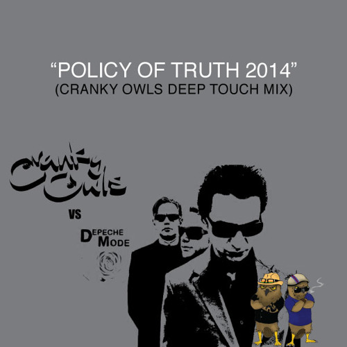 """Depeche Mode Vs. Cranky Owls """"Policy Of Truth 2014"""" (Cranky Owls Deep Touch Remix) Click Here for DL"""