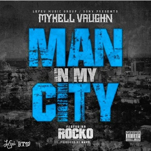 MAN IN MY CITY FT. ROCKO