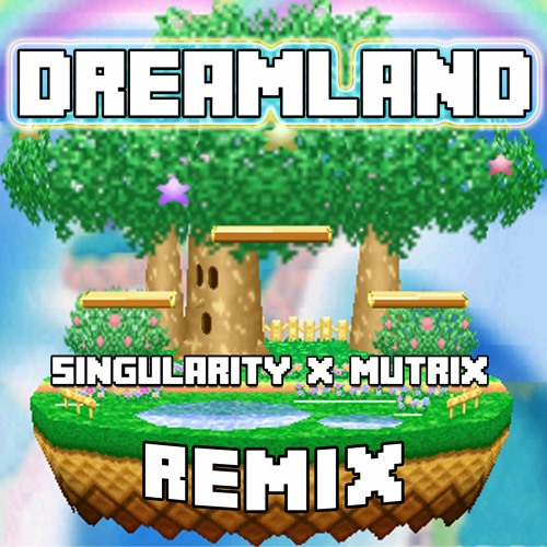 Dreamland (Singularity & Mutrix Remix)
