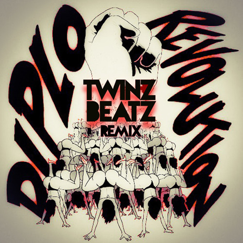 Diplo - Revolution (TWINZ BEATZ Remix) [FREE DOWNLOAD]