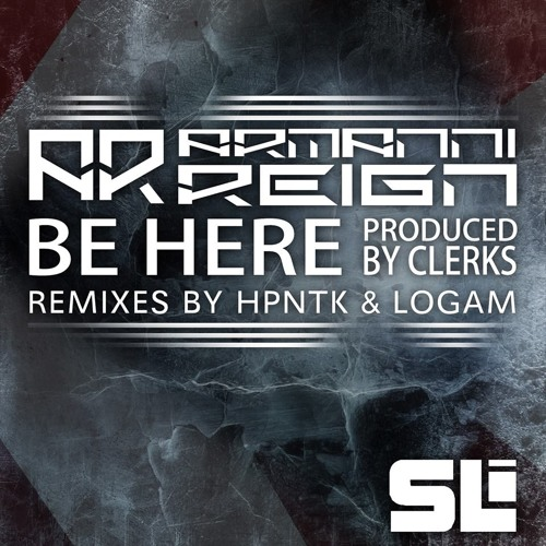 Clerks & Armanni Reign - Be Here (HPNTK remix)