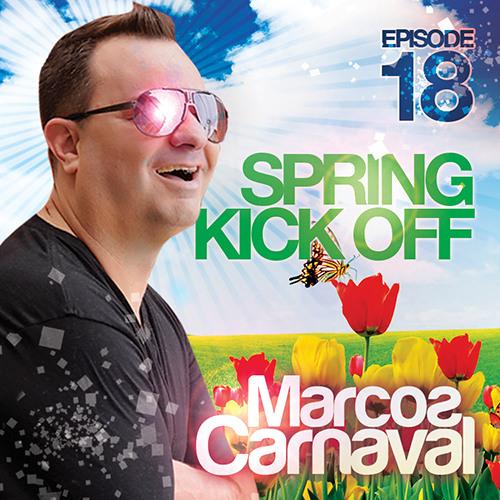Marcos Carnaval Podcast Episode 18 (Spring Kick Off) - FREE DOWNLOAD!!!