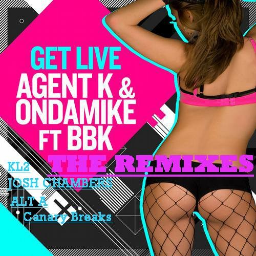 Agent K & OnDaMiKe Feat. BBK - Get Live (Canary Breaks Remix) - 4TH PLACE / OUT NOW