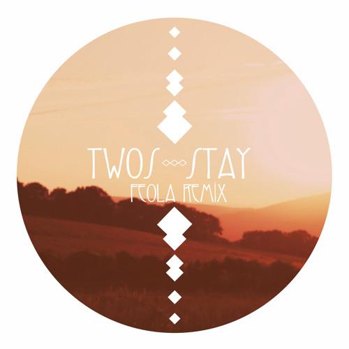 TWOS - Stay (Feola Remix)