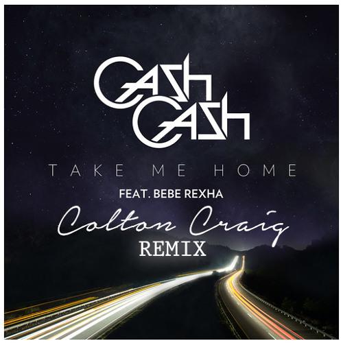 Cash Cash - Take Me Home (feat. Bebe Rexha ) [Colton Craig Remix]