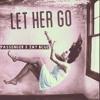 Passenger x Zay Bcuz - Let Her Go (Fade Brigade Trap Remix)