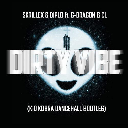 Skrillex x Diplo - Dirty Vibe (KiD KOBRA Dancehall Bootleg)