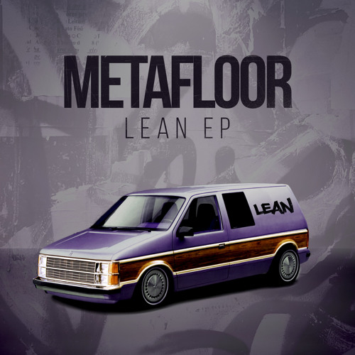 Metafloor - Lean EP - Preview - OUT NOW!