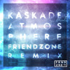 Kaskade - Atmosphere (Friendzone Remix) *FREE DOWNLOAD*