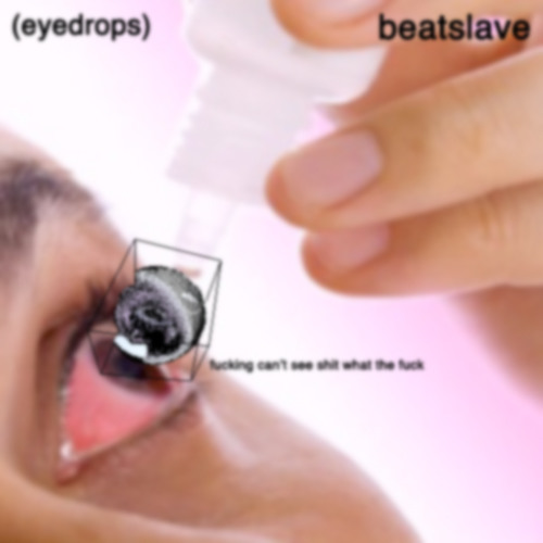 eyedrops - beatslave