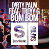 Dirty Palm Feat Treyy G - Bom Bom (Original Mix) [Safari Music] OUT NOW!